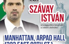 István Szavay of Jobbik to hold rally at Manhattan's Árpád Hall.