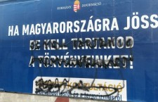 In this racist government billboard, the regime tells immigrants that if they come to Hungary, they  have to respect Hungarian laws.