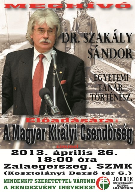 Poster of Mr. Szakály's speech at a Jobbik event.