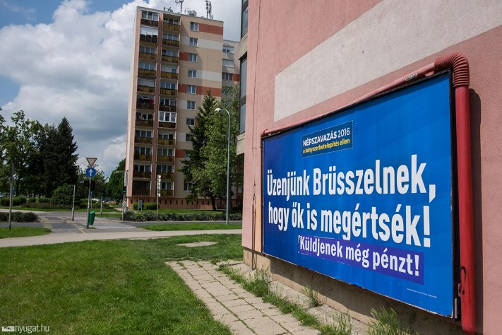 "The Hungarian government referendum billboard reads: Let's send a message to Brussels, so that they will understand."" Photo: Nyugat.hu"