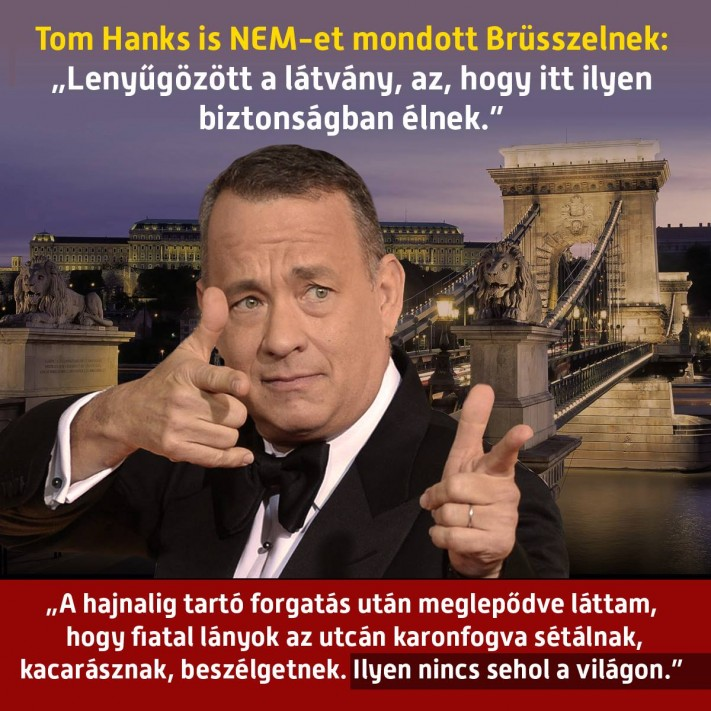 Oh, No! Tom Hanks Is Promoting Orbán's Xenophobe Message?