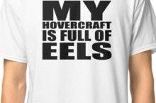 My hovercraft is full of eels